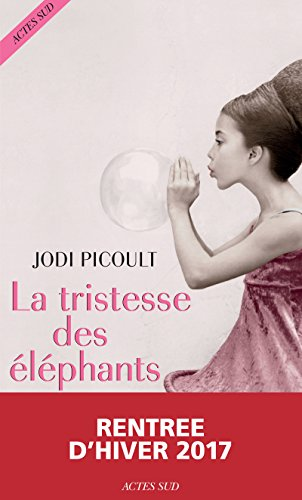 La Tristesse des éléphants (ROMANS, NOUVELL) par Jodi Picoult