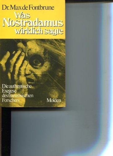 Was Nostradomus wirklich sagte - Die authentische Exegese des französischen Forschers par Dr. Max de Fontbrune