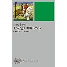 Apologia della storia: o Mestiere di storico (Piccola biblioteca Einaudi. Nuova serie Vol. 460)