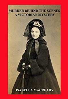 Murder Behind the Scenes: A Victorian Mystery (English Edition) di [Macready, Isabella]