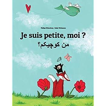 Je suis petite, moi ? Men kewecheakem?: Un livre d'images pour les enfants (Edition bilingue français-persan)