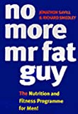 No More Mr. Fat Guy: Nutrition and Fitness Programme for Men!