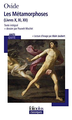 Les métamorphoses: Livres X, XI, XII par Ovide