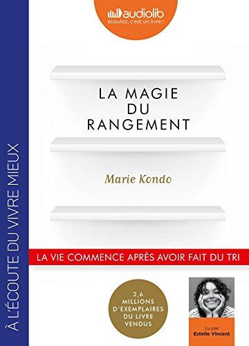 La magie du rangement : la vie commence après avoir fait du tri | Kondo, Marie. Auteur