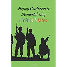 happy Confederate Memorial Day;united states: notebook,happy Confederate Memorial Day;united states,notebook,gift for the soul of soldier,matte  cover,6*9, 110 pages