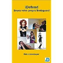 iDefend – Soyez votre propre Bodyguard (French Edition)