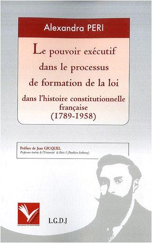 Le pouvoir exécutif dans le processus de formation de la loi dans l'histoire constitutionnelle française (1789-1958)