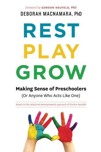rest-play-grow-making-sense-of-preschoolers-or-anyone-who-acts-like-one