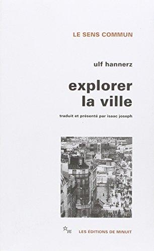 Explorer la ville : Eléments d'anthropologie urbaine