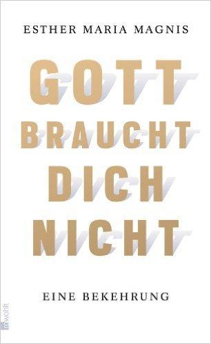 Gott braucht dich nicht: Eine Bekehrung ( 21. September 2012 )