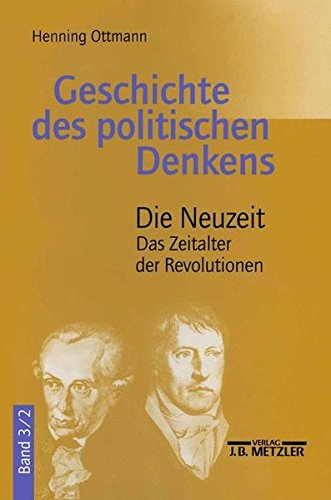 Geschichte des politischen Denkens: Band 3.2: Die Neuzeit. Das Zeitalter der Revolutionen