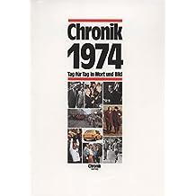 Chronik 1974 (Chronik / Bibliothek des 20. Jahrhunderts. Tag für Tag in Wort und Bild)