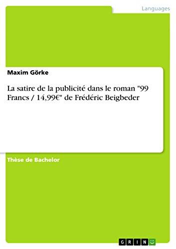 """Téléchargement La satire de la publicité dans le roman """"99 Francs / 14,99€"""" de Frédéric Beigbeder pdf epub"""