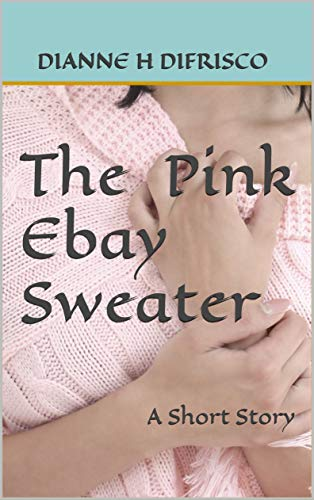 The Pink Ebay Sweater: A Short Story (English Edition) -