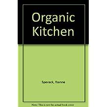 Organic Kitchen by Ysanne Spevack (2008-08-02)