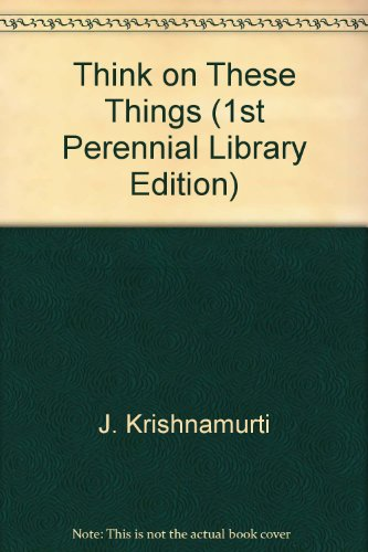 Think on These Things (1st Perennial Library Edition)