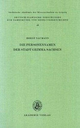 Die Personennamen der Stadt Grimma/Sachsen (Deutsch-slawische Forschungen zur Namenkunde und Siedlungsgeschichte, Band 40)