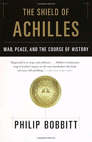 The Shield of Achilles: War, Peace, and the Course of History