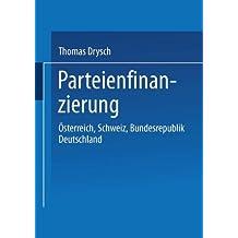 Parteienfinanzierung: Österreich, Schweiz, Bundesrepublik Deutschland (German Edition)