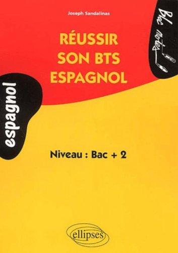 Réussir son bts espagnol niveau bac + 2 bloc notes