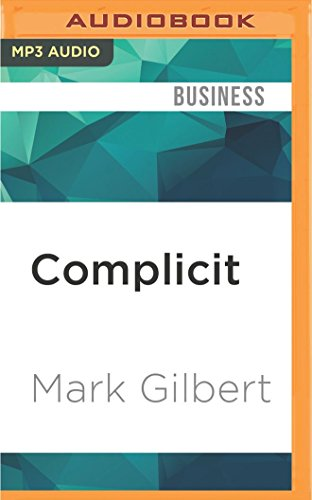 Complicit: How Greed and Collusion Made the Credit Crisis Unstoppable (Mp3 Amazon Credit)