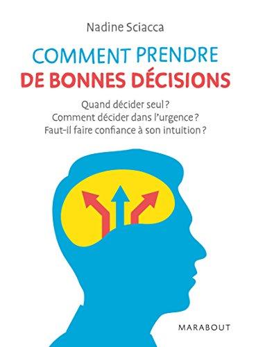 L'art de prendre les bonnes décisions (Essai-Psychologie)