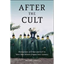 After the Cult: Perceptions of Other and Self in West New Britain (Papua New Guinea)