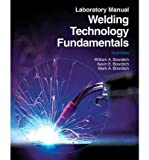 Welding Technology Fundamentals Instructor's Manual by William A. Bowditch (2009-10-09)