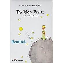 Da kloa Prinz: Boarisch (Le Petit Prince in deutschen Mundarten)