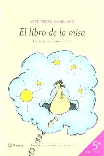 El libro de la misa ((Fuera de colección)) por José Pedro Manglano