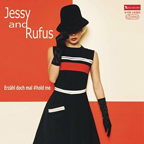 Jessy und Rufus - Erzaehl doch mal (Hold Me)