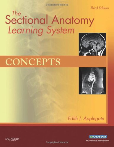 The Sectional Anatomy Learning System: Concepts and Applications 2-Volume Set -