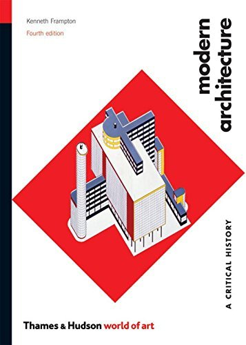 Modern Architecture: A Critical History (World of Art) by Kenneth Frampton (2007-09-17)
