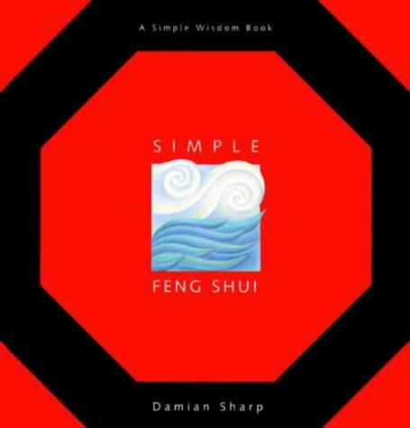 Simple Feng Shui (Simple Wisdom Book Series) by Damian Sharpe (1999-08-31) par Damian Sharpe