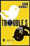 Trouble[s] épisode 2