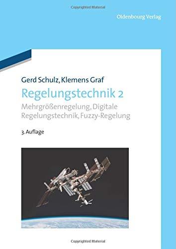 Regelungstechnik 2: Mehrgrößenregelung, Digitale Regelungstechnik, Fuzzy-Regelung