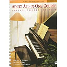 Alfred's Basic Adult All-In-One Course, Bk 1: Lesson * Theory * Technic, Book & CD (Alfred's Basic Adult Piano Course) (Paperback) - Common