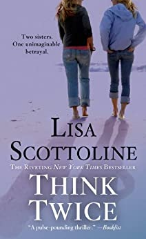 Think Twice (Rosato & Associates) von [Scottoline, Lisa]