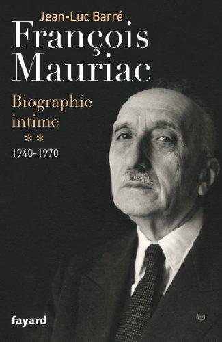 François Mauriac: biographie intime, 1940-1970