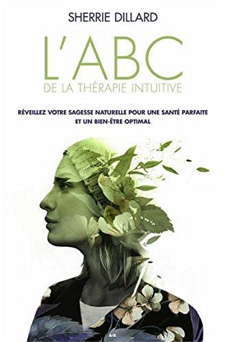 labc-de-la-therapie-intuitive-reveillez-votre-sagesse-naturelle-pour-une-sante-et-un-bien-etre-de-ni