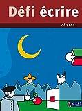 Défi écrire 7 à 9 ans by Jean-Bernard Schneider (2004-04-01) - ACCÈS Éditions - 01/04/2004