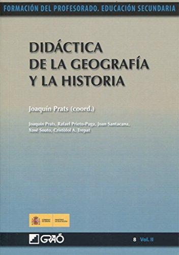 Descargar Libro Didáctica de la Geografía y la Historia: 082 (Formacion Profesorado-E.Secun.) de Xosé M. Souto González