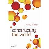 Constructing the World