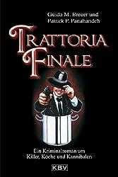Trattoria Finale: Ein Kriminalroman um Killer, Köche und Kannibalen (KBV-Krimi)