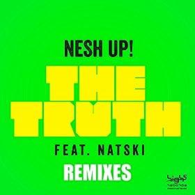 Nesh Up! feat. Natski-The Truth (Remixes)