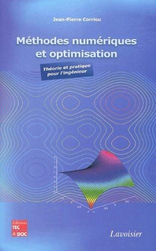 Méthodes numériques et optimisation : Théorie et pratique pour l'ingénieur