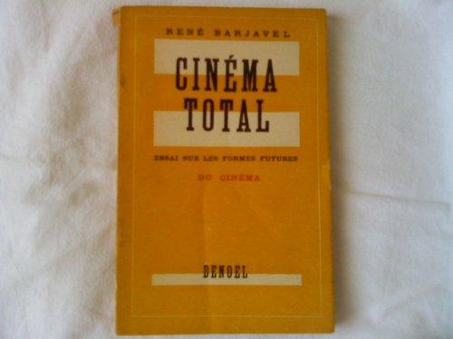 René Barjavel. Cinéma total : Essai sur les formes futures du cinéma par René Barjavel