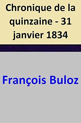 Chronique de la quinzaine - 31 janvier 1834 (French Edition) -