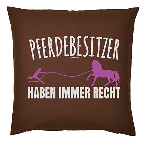 Tini - Shirts Pferde Sprüche Kissen - Dekokissen REIT-Sport : Pferdebesitzer haben Immer Recht - Geschenk-Kissen Pferde-Motiv - ohne Füllung - Farbe : braun