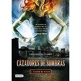 Cazadores de sombras 1: Ciudad de huesos